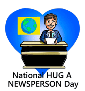 National Hug a Newsperson Day
